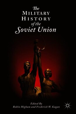 Book The Military History of the Soviet Union by Robin Higham