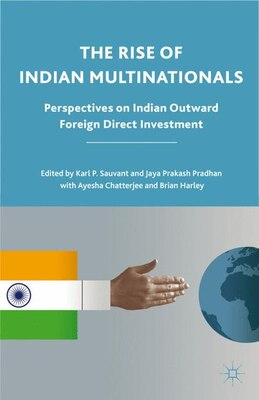 Book The Rise of Indian Multinationals: Perspectives on Indian Outward Foreign Direct Investment by Karl P. Sauvant