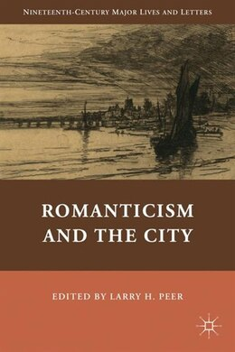 Book Romanticism And The City by Larry H. Peer