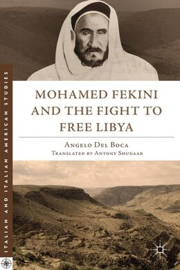 Book Mohamed Fekini And The Fight To Free Libya by Angelo Del Boca