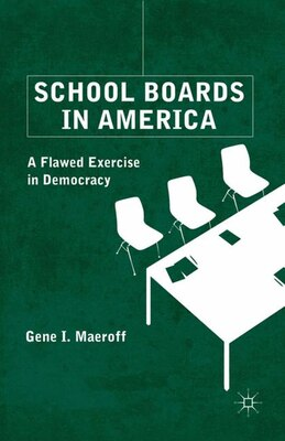 Book School Boards in America: A Flawed Exercise in Democracy by G. Maeroff