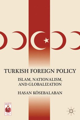 Book Turkish Foreign Policy: Islam, Nationalism, and Globalization by Hasan Kösebalaban