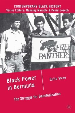 Book Black Power in Bermuda: The Struggle for Decolonization by Quito Swan