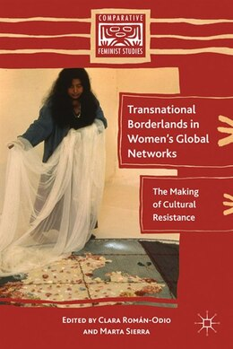 Book Transnational Borderlands In Women's Global Networks: The Making of Cultural Resistance by M. Sierra