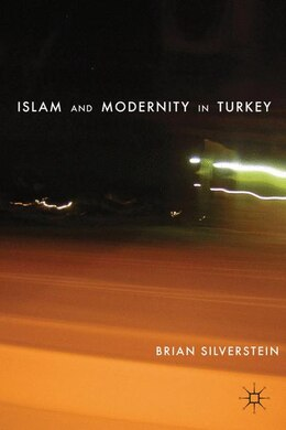 Book Islam And Modernity In Turkey by Brian Silverstein
