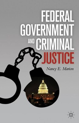 Book Federal Government And Criminal Justice by Nancy E. Marion