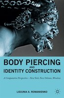 Body Piercing and Identity Construction: A Comparative Perspective - New York, New Orleans, Wroc?aw