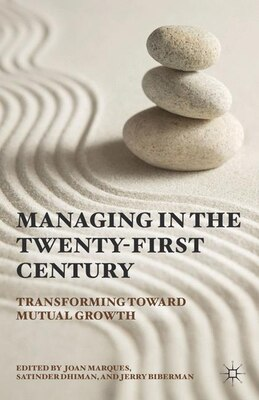 Book Managing in the Twenty-first Century: Transforming Toward Mutual Growth by Joan Marques
