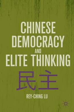 Book Chinese Democracy and Elite Thinking by Rey-ching Lu