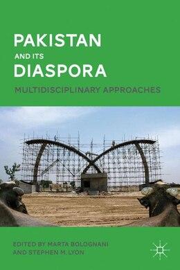 Book Pakistan And Its Diaspora: Multidisciplinary Approaches by Marta Bolognani