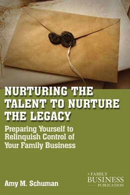 Book Nurturing the Talent to Nurture the Legacy: Career Development in the Family Business by A. Schuman