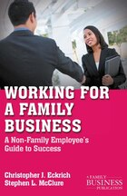 Working for a Family Business: A Non-Family Employee's Guide to Success