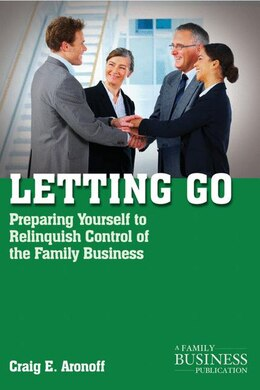 Book Letting Go: Preparing Yourself to Relinquish Control of the Family Business by Craig E. Aronoff