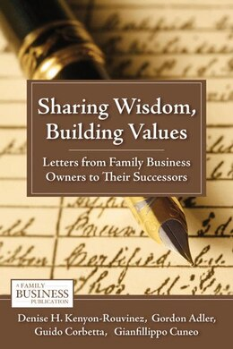 Book Sharing Wisdom, Building Values: Letters from Family Business Owners to Their Successors by Denise H. Kenyon-rouvinez