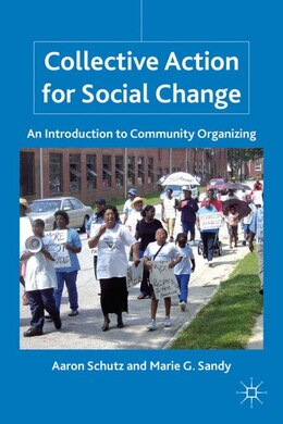 Book Collective Action for Social Change: An Introduction to Community Organizing by Aaron Schutz