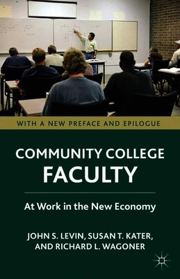 Book Community College Faculty: At Work in the New Economy by John S. Levin