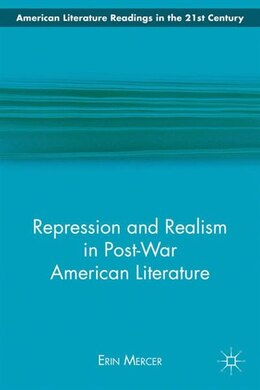 Book Repression and Realism in Post-War American Literature by Erin Mercer
