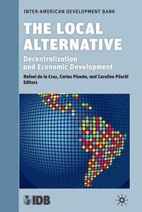 The Local Alternative: Decentralization and Economic Development