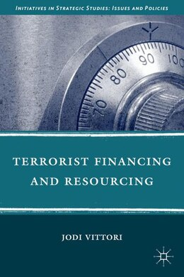 Book Terrorist Financing And Resourcing by Jodi Vittori