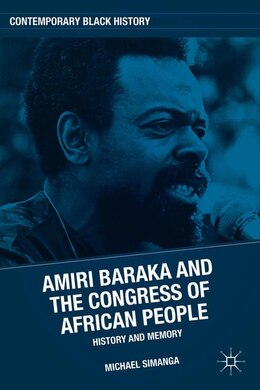Book Amiri Baraka and the Congress of African People: History And Memory by Michael Simanga