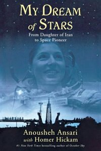 Book My Dream Of Stars: From Daughter of Iran to Space Pioneer by Anousheh Ansari
