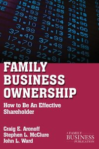 Family Business Ownership: How to Be An Effective Shareholder