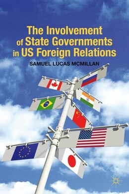 Book The Involvement of State Governments in US Foreign Relations by Samuel Lucas McMillan