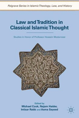 Book Law And Tradition In Classical Islamic Thought: Studies in Honor of Professor Hossein Modarressi by Michael Cook