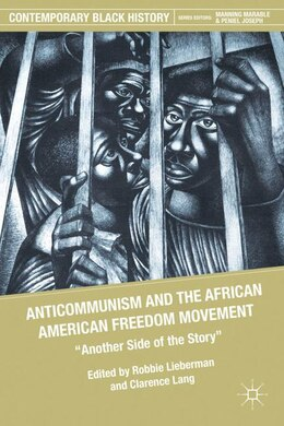 Book Anticommunism And The African American Freedom Movement: Another Side of the Story by Robbie Lieberman