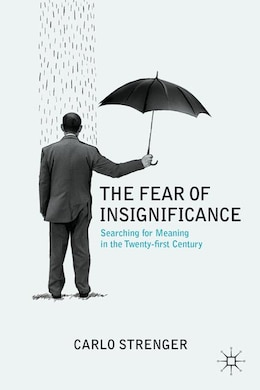 Book The Fear of Insignificance: Searching for Meaning in the Twenty-first Century by Carlo Strenger