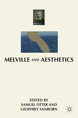 Book Melville and Aesthetics by Geoffrey Sanborn