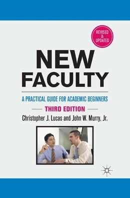 Book New Faculty: A Practical Guide for Academic Beginners by Christopher  J. Lucas