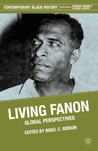 Living Fanon: Global Perspectives