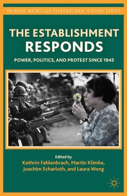Book The Establishment Responds: Power, Politics, and Protest since 1945 by Kathrin Fahlenbrach