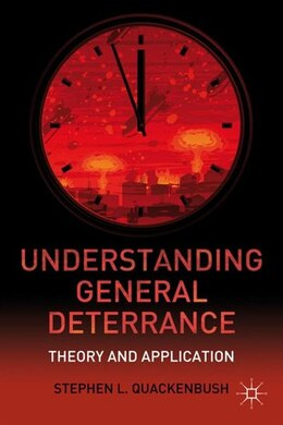 Book Understanding General Deterrence: Theory And Application by Stephen L. Quackenbush