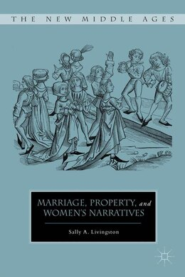 Book Marriage, Property, and Women's Narratives by Sally A. Livingston
