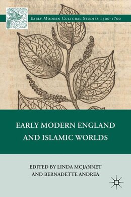 Book Early Modern England and Islamic Worlds by Linda McJannet