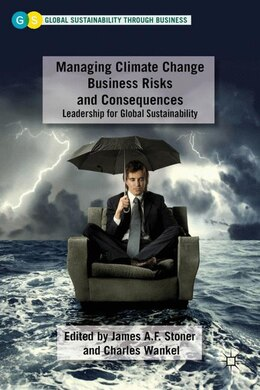 Book Managing Climate Change Business Risks and Consequences: Leadership for Global Sustainability by Charles Wankel