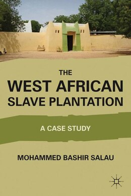 Book The West African Slave Plantation: A Case Study by M. Salau