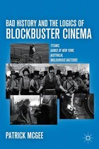 Bad History and the Logics of Blockbuster Cinema: Titanic, Gangs of New York, Australia…