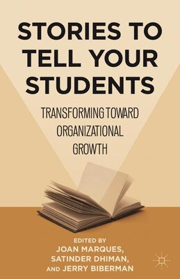 Book Stories To Tell Your Students: Transforming Toward Organizational Growth by Joan Marques
