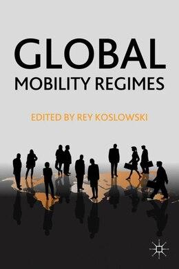 Book Global Mobility Regimes by Rey Koslowski