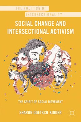 Book Social Change And Intersectional Activism: The Spirit of Social Movement by Sharon Doetsch-Kidder