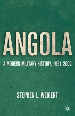 Book Angola: A Modern Military History, 1961-2002 by Stephen L. Weigert