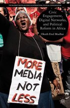 Civic Engagement, Digital Networks, and Political Reform in Africa