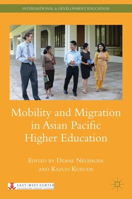 Book Mobility and Migration in Asian Pacific Higher Education by Deane E. Neubauer