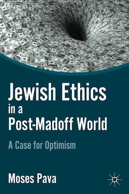 Book Jewish Ethics In A Post-madoff World: A Case For Optimism by M. Pava