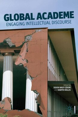 Book Global Academe: Engaging Intellectual Discourse by Silvia Nagy-zekmi