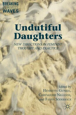 Book Undutiful Daughters: New Directions in Feminist Thought and Practice by Henriette Gunkel