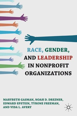 Book Race, Gender, And Leadership In Nonprofit Organizations by Marybeth Gasman